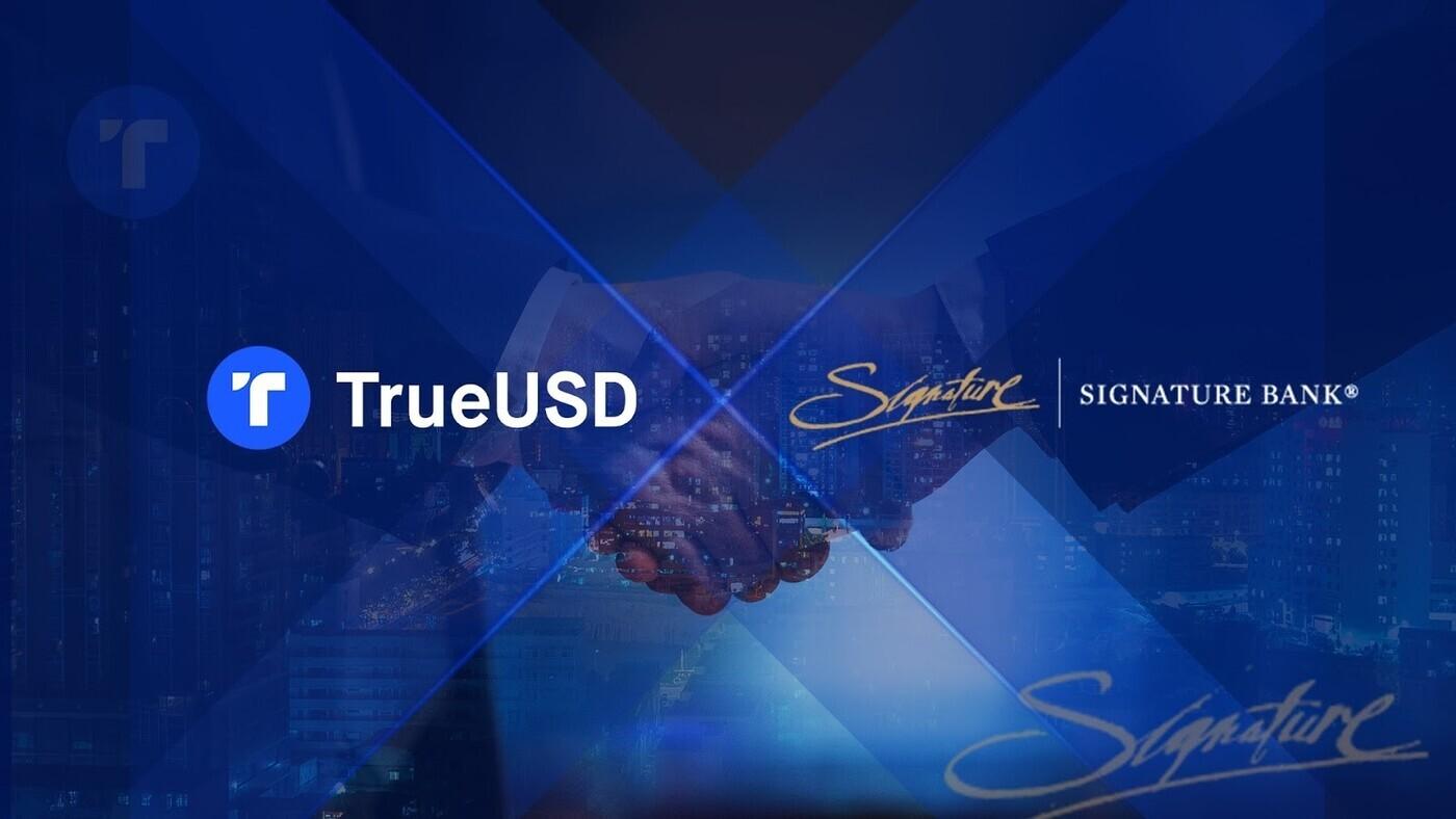 TrueUSD Integrates with Signature Bank's Blockchain-based Payments Platform, Signet